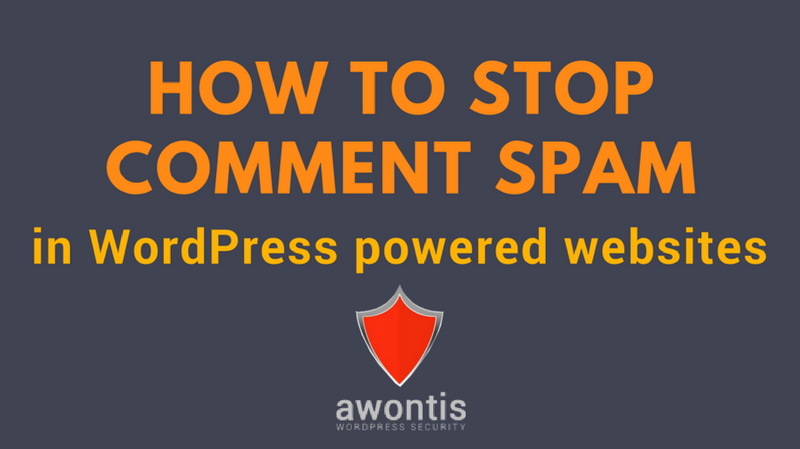 How to Stop Comment Spam in WordPress Powered Websites