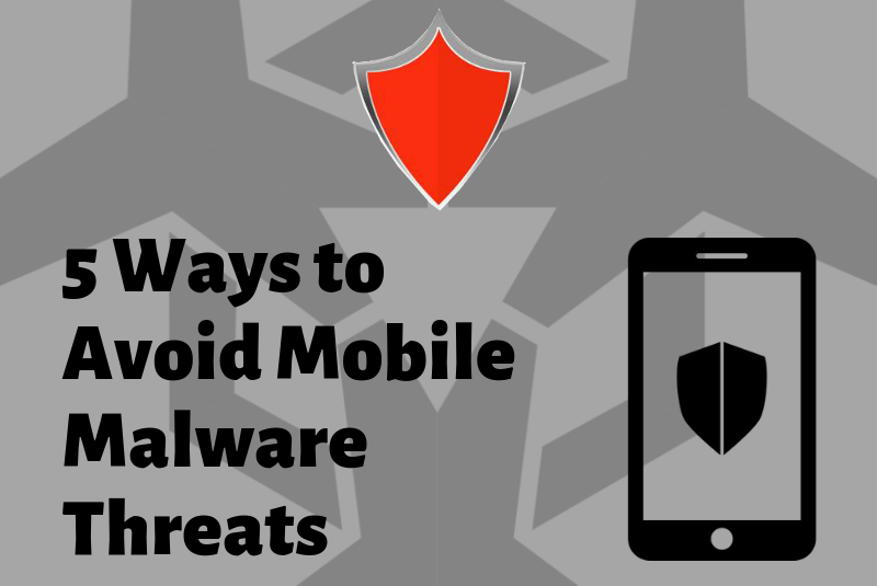 5 Ways to Avoid Mobile Malware Threats (Infographic)
